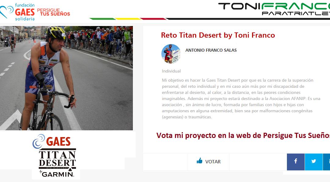 """Vota por mi proyecto Persigue tus sueños by GAES, """"Reto Titan Desert by Toni Franco"""""""